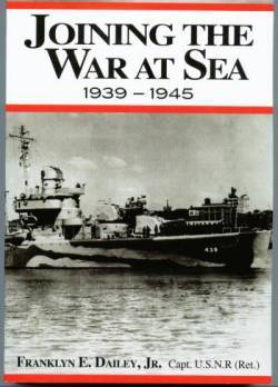 """Photo of the cover of """"Joining the War at Sea 1939-1945,"""" ISBN 0966625153 which covers the USS Edison DD-439 in WW 2, convoys in the North Atlantic, and all five Mediterranean amphibious landings, Ca"""