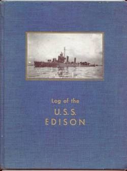 """Cover of a """"Log of the U.S.S. Edison DD-439 compiled by Russ Rossell and officer on board this destroyer as she embarked on her duties in the Pacific war after moving from the Atlantic and five Medi"""